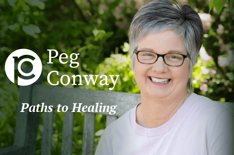 Peg Conway - Paths to Healing